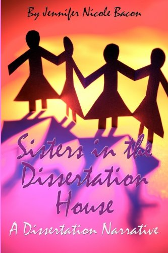 9781581072686: Sisters in the Dissertation House: A Dissertation Narrative