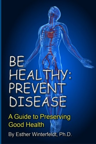9781581072822: Be Healthy: Prevent Disease: A Guide to Preserving Good Health