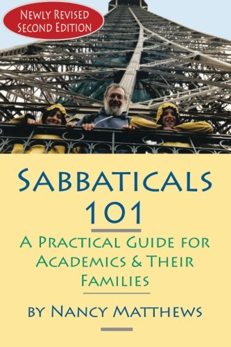 9781581072853: Sabbaticals 101, 2nd Edition: A Practical Guide for Academics & Their Families