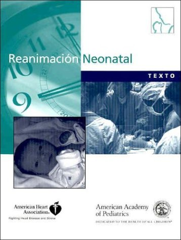Texto De Reanimacion Neonatal (Spanish Edition) (9781581101072) by American Academy of Pediatrics