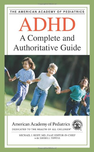 9781581101218: ADHD: A Complete and Authoritative Guide (American Academy of Pediatrics)