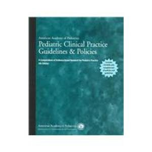 Pediatric Clinical Practice Guidelines and Policies: A Compendium of Evidence-based for Pediatric ...
