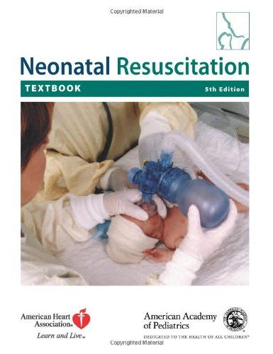 Neonatal Resuscitation Textbook (1581101872) by American Academy of Pediatrics; American Heart Association
