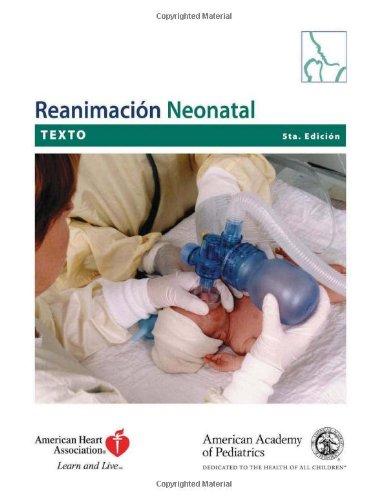 Reanimacion Neonatal (Neonatal Resuscitation) Texto (Spanish Edition): American Academy of ...