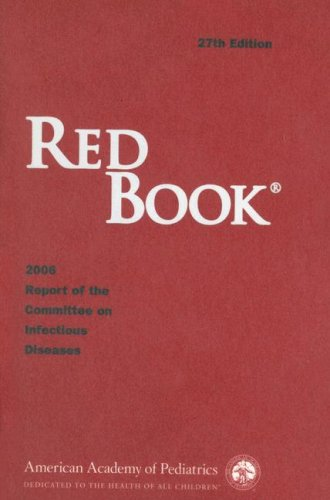 Red Book 27th Edition. 2006 Report of the Committee on Infectious Diseases