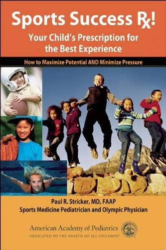 9781581102277: Sports Success RX!: Your Child's Prescription for the Best Experience