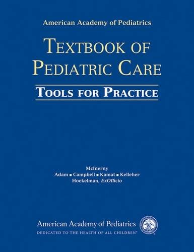 9781581102826: AAP Textbook of Pediatric Care: Tools for Practice