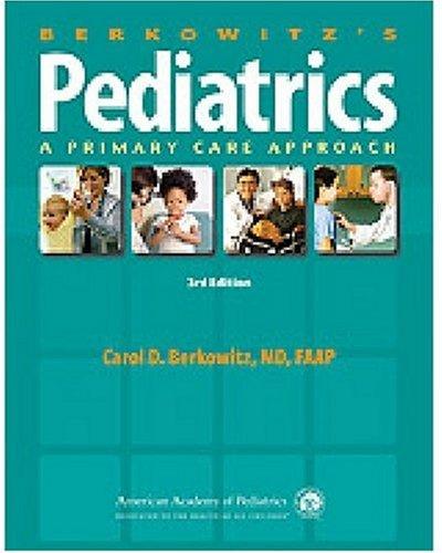 9781581102833: Berkowitz's Pediatrics: A Primary Care Approach (Berkowitz, Berkowitz's Pediatrics: A Primary Care Approach)