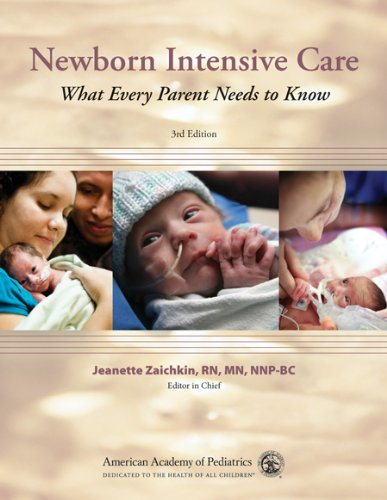 9781581103076: Newborn Intensive Care: What Every Parent Needs to Know (Zaichkin, Newborn Intensive Care)