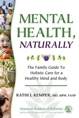 9781581103106: Mental Health, Naturally: The Family Guide to Holistic Care for a Healthy Mind and Body