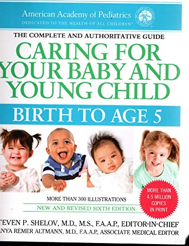 9781581109160: Caring for Your Baby and Young Child: Birth to Age 5