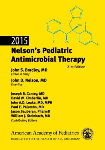 2015 Nelson's Pediatric Antimicrobial Therapy, 21st Edition: John S. Bradley