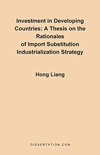 9781581120073: A Thesis on the Rationales of Import Substitution Industrialization Strategy