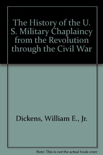 9781581120271: The History of the U. S. Military Chaplaincy from the Revolution through the Civil War