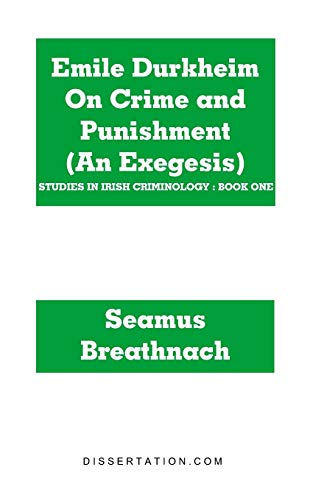 9781581121544: Emile Durkheim On Crime and Punishment (An Exegesis)