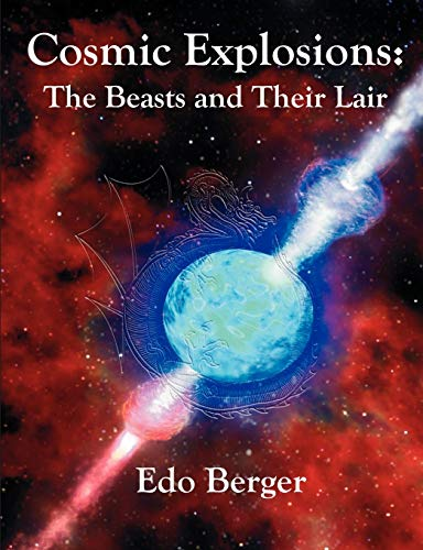 Cosmic Explosions: The Beasts and Their Lair: Edo Berger