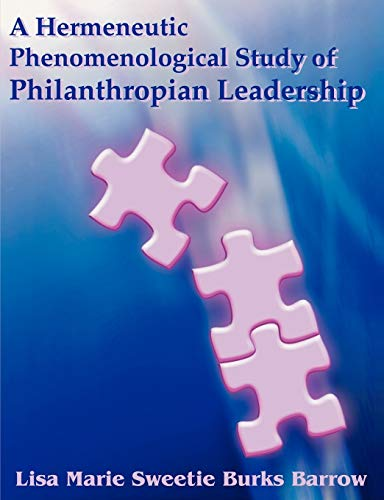 A Hermeneutic Phenomenological Study of Philanthropian Leadership: Lisa Barrow