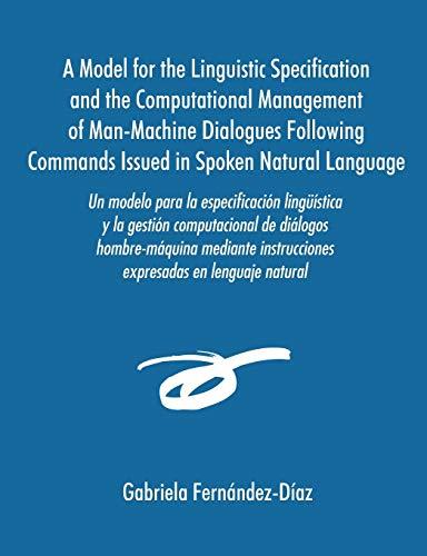 Un Modelo Para La Especificacisn Ling]mstica y La Gestisn Computacional de Dialogos Hombre-Maquina ...