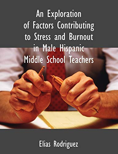 An Exploration of Factors Contributing to Stress and Burnout in Male Hispanic Middle School ...