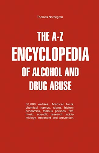 9781581124040: The A-Z Encyclopedia of Alcohol and Drug Abuse