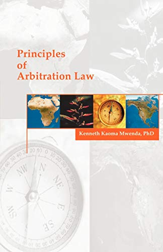 Principles of Arbitration Law (Paperback): Kenneth K Mwenda