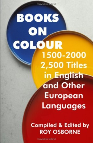 9781581125375: Books On Colour 1500-2000: 2,500 Titles In English & Other European Languages