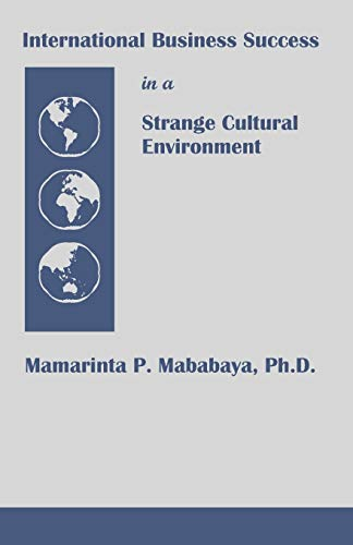 9781581125870: International Business Success in a Strange Cultural Environment