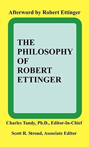 9781581126006: The Philosophy of Robert Ettinger