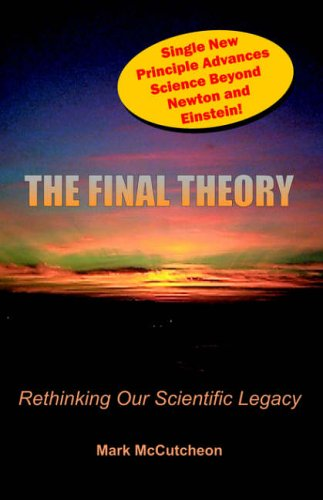 9781581126013: The Final Theory: Rethinking Our Scientific Legacy