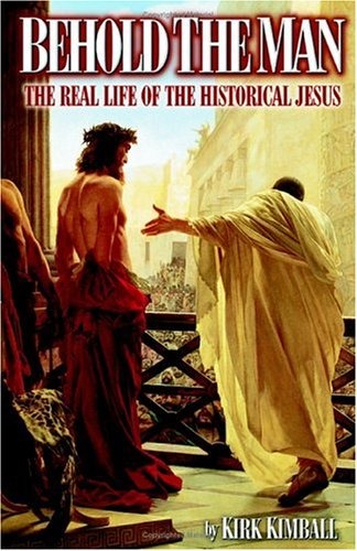 9781581126334: Behold The Man: The Real Life of the Historical Jesus