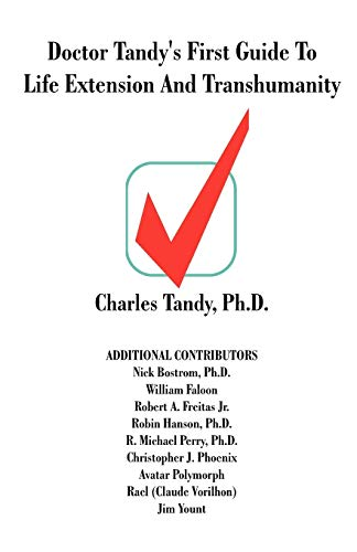 9781581126501: Doctor Tandy's First Guide to Life Extension and Transhumanity