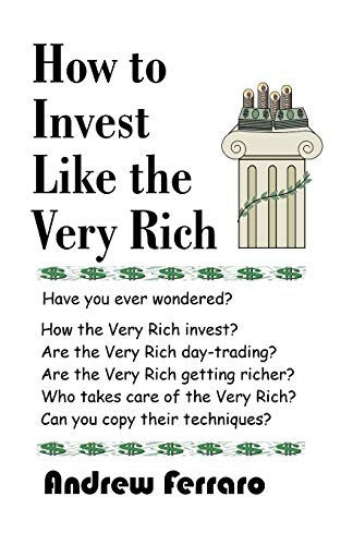 9781581126730: How to Invest Like the Very Rich