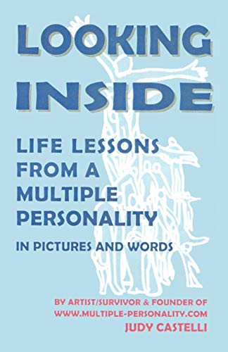 9781581126822: Looking Inside: Life Lessons From a Multiple Personality in Pictures and Words