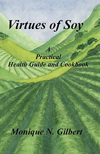 9781581127065: Virtues of Soy: A Practical Health Guide and Cookbook