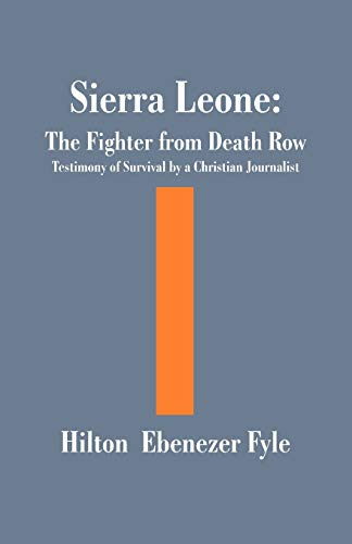 9781581127164: Sierra Leone: The Fighter from Death Row: Testimony of Survival by a Christian Journalist