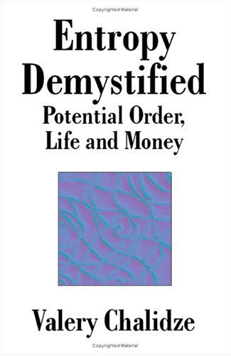 9781581127683: Entropy Demystified: Potential Order, Life and Money