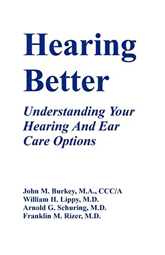 Hearing Better : Understanding Your Hearing and: William H. Lippy;