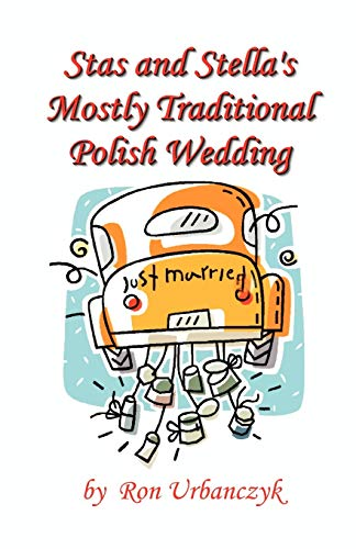 9781581129120: Stas and Stella's Mostly Traditional Polish Wedding