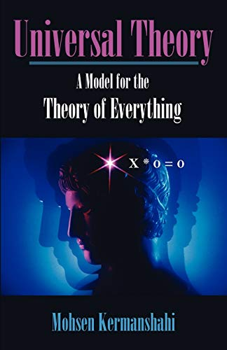 9781581129434: Universal Theory: A Model for the Theory of Everything