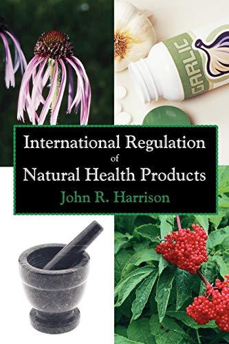 International Regulation of Natural Health Products: John R. Harrison