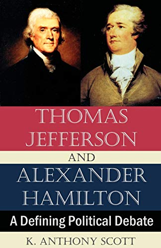9781581129854: Thomas Jefferson and Alexander Hamilton: A Defining Political Debate
