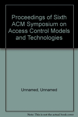 Proceedings of Sixth ACM Symposium on Access Control Models and Technologies