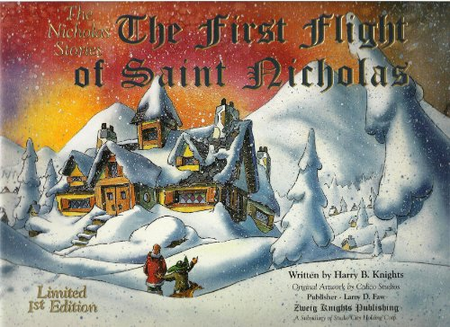 The First Flight of Saint Nicholas (The Nicholas Stories ), Limited First Edition (1581140029) by Harry B. Knights