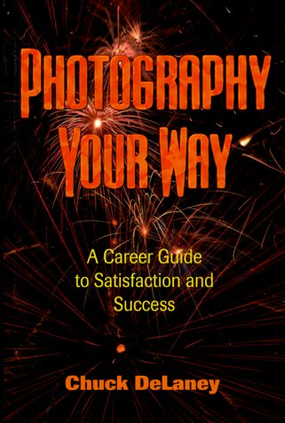 9781581150247: Photography Your Way: A Career Guide to Satisfaction and Success