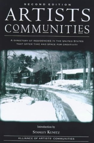 9781581150445: Artists Communities: A Directory of Residencies in the United States That Offer Time and Space for Creativity