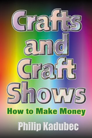 9781581150605: Crafts and Craft Shows: How to Make Money