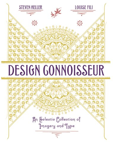 Design Connoisseur: An Eclectic Collection of Imagery and Type (9781581150698) by Steven Heller; Louise Fili