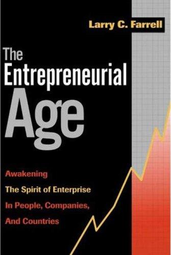 The Entrepreneurial Age: Awakening the Spirit of: Farrell, Karry; Farrell,