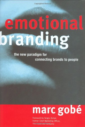 9781581150780: Emotional Branding: The New Paradigm for Connecting Brands to People