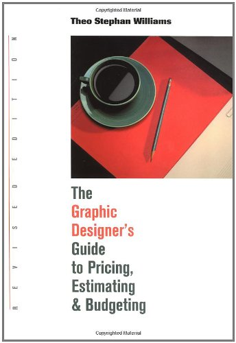 9781581150988: The Graphic Designer's Guide to Pricing, Estimating and Budgeting